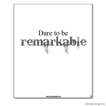 Kjøleskapsmagnet i gummi med visdomsord - Dare to be remarkable